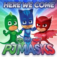 PJ Masks - Here We Come