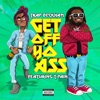 Get off Yo Ass (feat. T-Pain) - Single