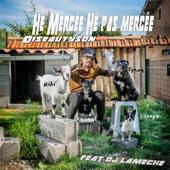Hé Mercée Hé Pas Mercée (feat. DJ La Mèche)