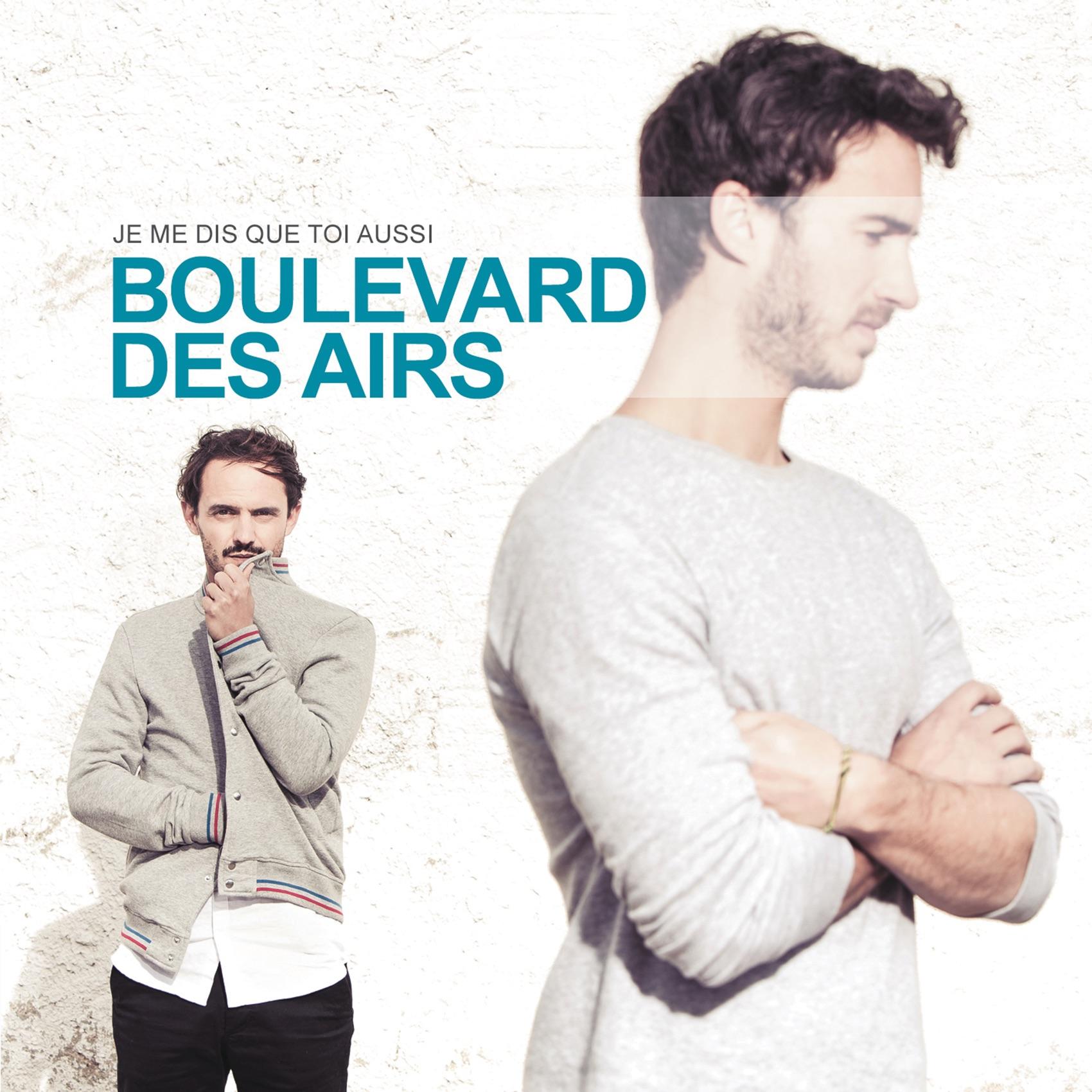 Boulevard des Airs - Je me dis que toi aussi
