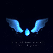 That Distant Shore (feat. Slyleaf)