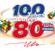 Multi-interprètes - 100 tubes années 80 spécial variétés françaises