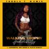 HoodCelebrityy - Walking Trophy (feat. Konshens, Big Zeeks & Alicaì Harley) [Toddla T Remix] artwork