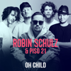 Robin Schulz & Piso 21 - Oh Child Grafik