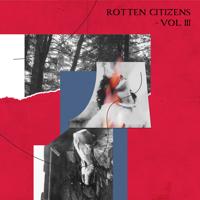 Rotten Citizens Vol.3