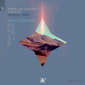 Should I Wait (Armin Van Buuren Presents Rising Star Remix) artwork