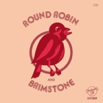 Round Robin And Brimstone - Our Love Is So True