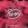 Tão Bem - Single, Sambô