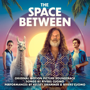 The Space Between (Original Motion Picture Soundtrack) - Kelsey Grammer & Rivers Cuomo