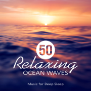50 Relaxing Ocean Waves: Music for Deep Sleep - Calming Water Consort
