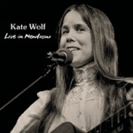 Kate Wolf - Across the Great Divide (Live)