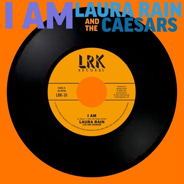 Laura Rain And The Caesars - I Am