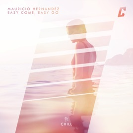 Mauricio Hernandez – Easy Come, Easy Go – Single [iTunes Plus M4A] | iplusall.4fullz.com