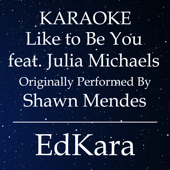 Like to Be You (Originally Performed by Shawn Mendes feat. Julia Michaels) [Karaoke No Guide Melody Version]