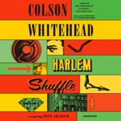 Harlem Shuffle: A Novel (Unabridged) - Colson Whitehead Cover Art
