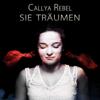 Callya Rebel - Sie Träumen artwork