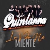 Grupo Quintanna - La Vida No Miente