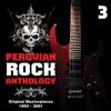 Peruvian Rock Anthology: Original Masterpieces, Vol. 3 (1993 - 2001)