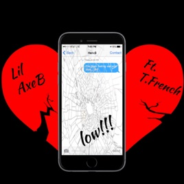 Low!!! (feat  T French) - Single by Lil Axeb