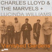 Charles Lloyd & The Marvels & Lucinda Williams - Vanished Gardens artwork