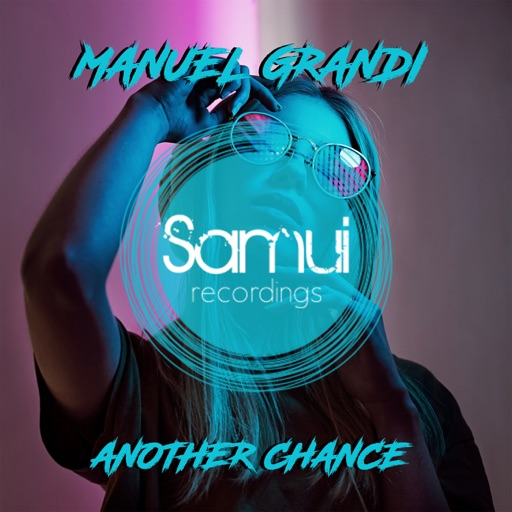 Another Chance - Single by Manuel Grandi