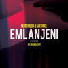 De Mthuda & Sir Trill - Emlanjeni (feat. Da Muziqal Chef) artwork
