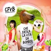 Che fatica la vita da bomber (Radio Edit) - CFVB
