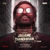 Jagame Thandhiram Kannada Original Motion Picture Soundtrack