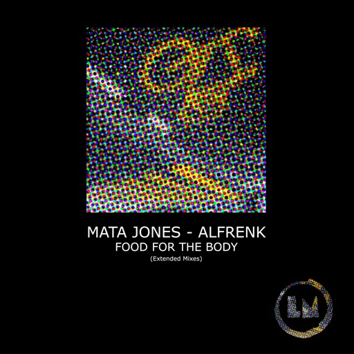 Food for the Body (Extended Mixes) - Single by Mata Jones & Alfrenk