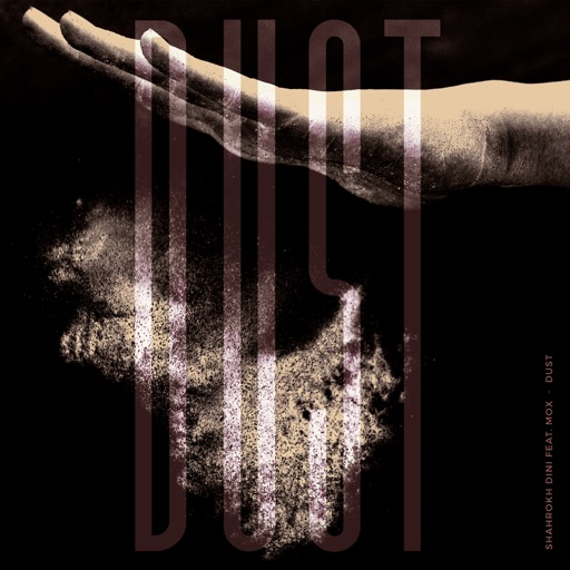 Dust (incl. remixes by Musumeci, SIRS) [feat. Mox] by Shahrokh Dini