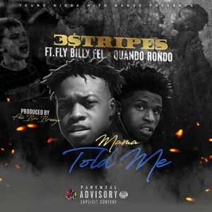 Mama Told Me (feat. Fly Billy Fel & Quando Rondo) - Single Mp3 Download