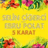 5 Karat (feat. Ebru Polat)