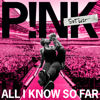 P!nk - All I Know So Far portada