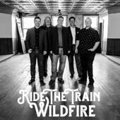 Wildfire - Ride the Train