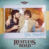 Bar Friends Restless Road