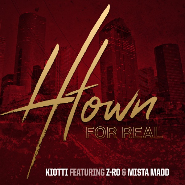 H-Town for Real (feat. Z-Ro & Mista Madd) - Single