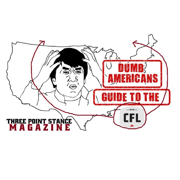 Dumb Americans Guide to the Canadian Football League