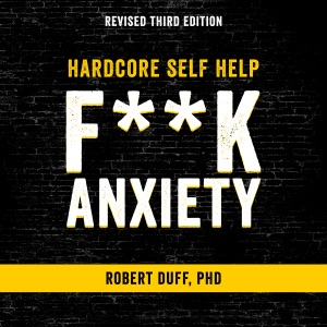 Hardcore Self Help: F--k Anxiety (Unabridged) - Robert Duff audiobook, mp3
