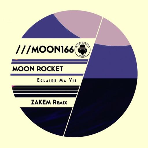 Eclaire Ma Vie (Zakem Remix) - Single by Moon Rocket