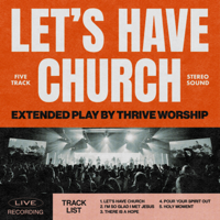Let's Have Church (Live) - Thrive Worship Cover Art