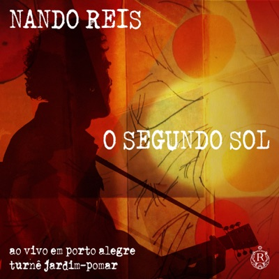 O Segundo Sol: Turnê Jardim-Pomar Em Porto Alegre (Ao Vivo) - Single - Nando Reis