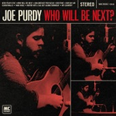 Joe Purdy - Maybe We'll All Get Along Someday