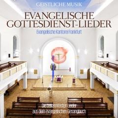 Evangelische Gottesdienst-Lieder (Die bekanntesten Lieder aus dem evangelischen Gesangbuch)