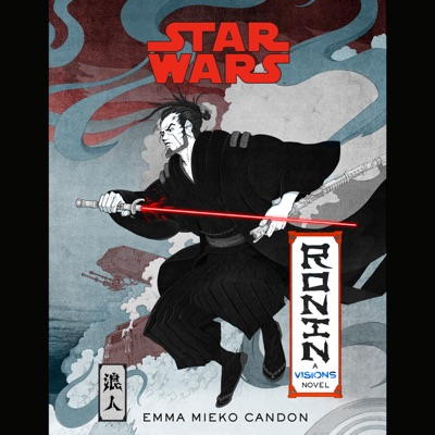 Star Wars Visions: Ronin: A Visions Novel (Inspired by The Duel) (Unabridged)