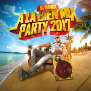 À la bien Mix Party 2017 - DJ Hamida