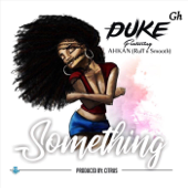 Something (feat. Ahkan Ruff and Smooth) - DUKE GH