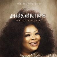 Dayo Amusa - Mosorire - Single