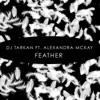 Feather feat Alexandra McKay Single