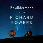 Bewilderment: A Novel (Unabridged)