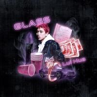 Lui Hua - GLASS artwork